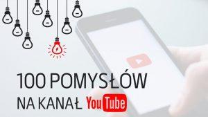 100 pomysłów na kanał na YouTube