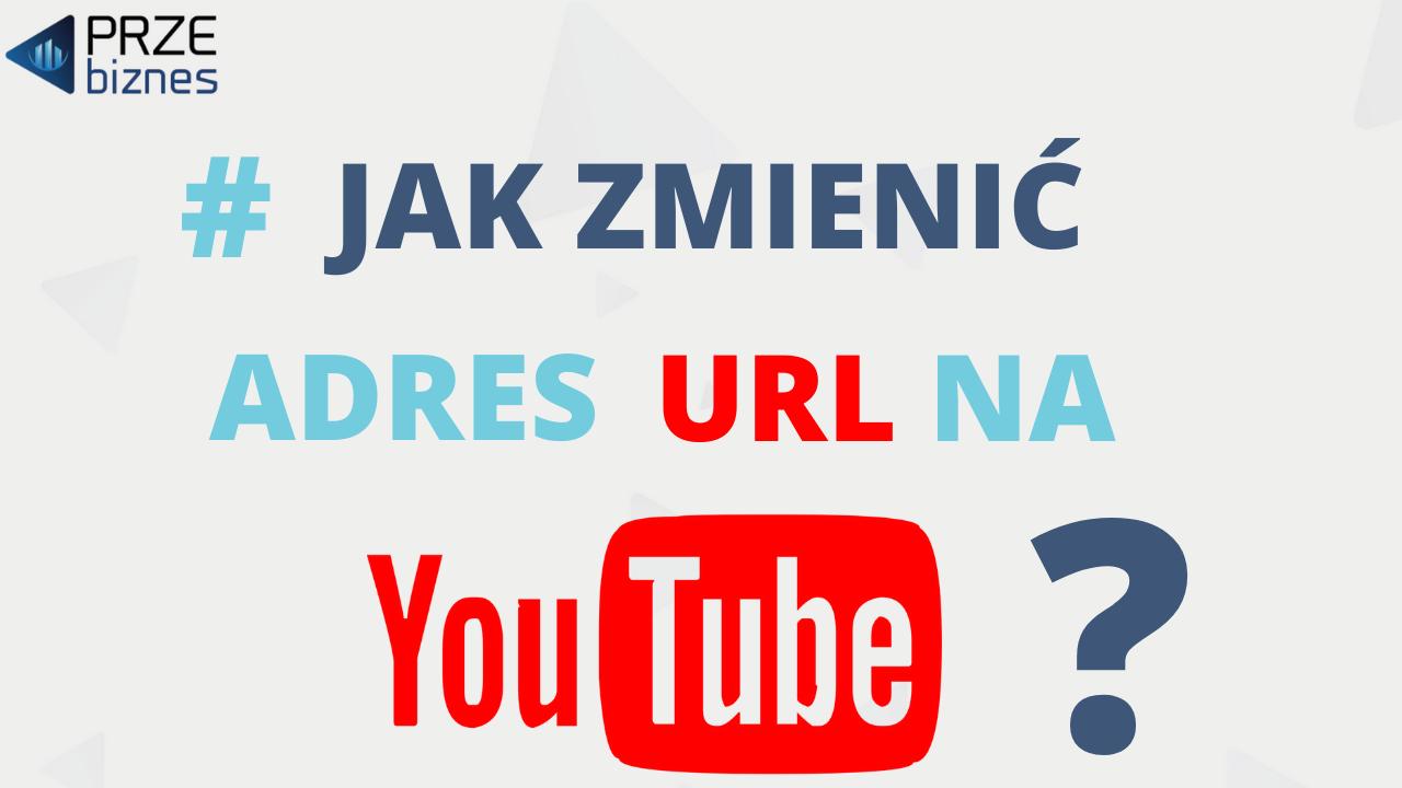 jak zmienić adres url na youtube