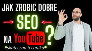 SEO na Youtube 2021 – Skuteczny sposób pozycjonowania filmów