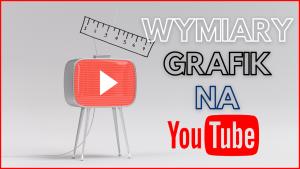 Jakie są wymiary grafik na Youtube 2021? Jak zrobić baner na kanał?
