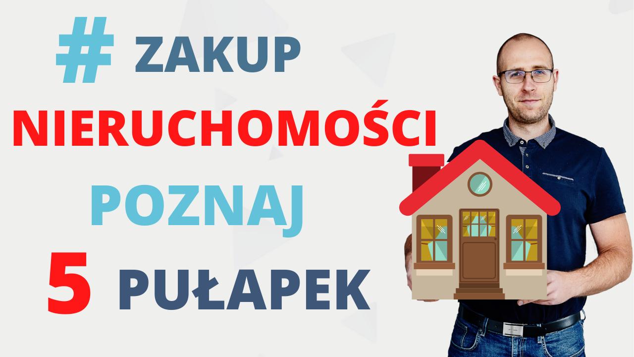 ZAKUP-NIERUCHOMOŚCI-POZNAJ-5-PUŁAPEK