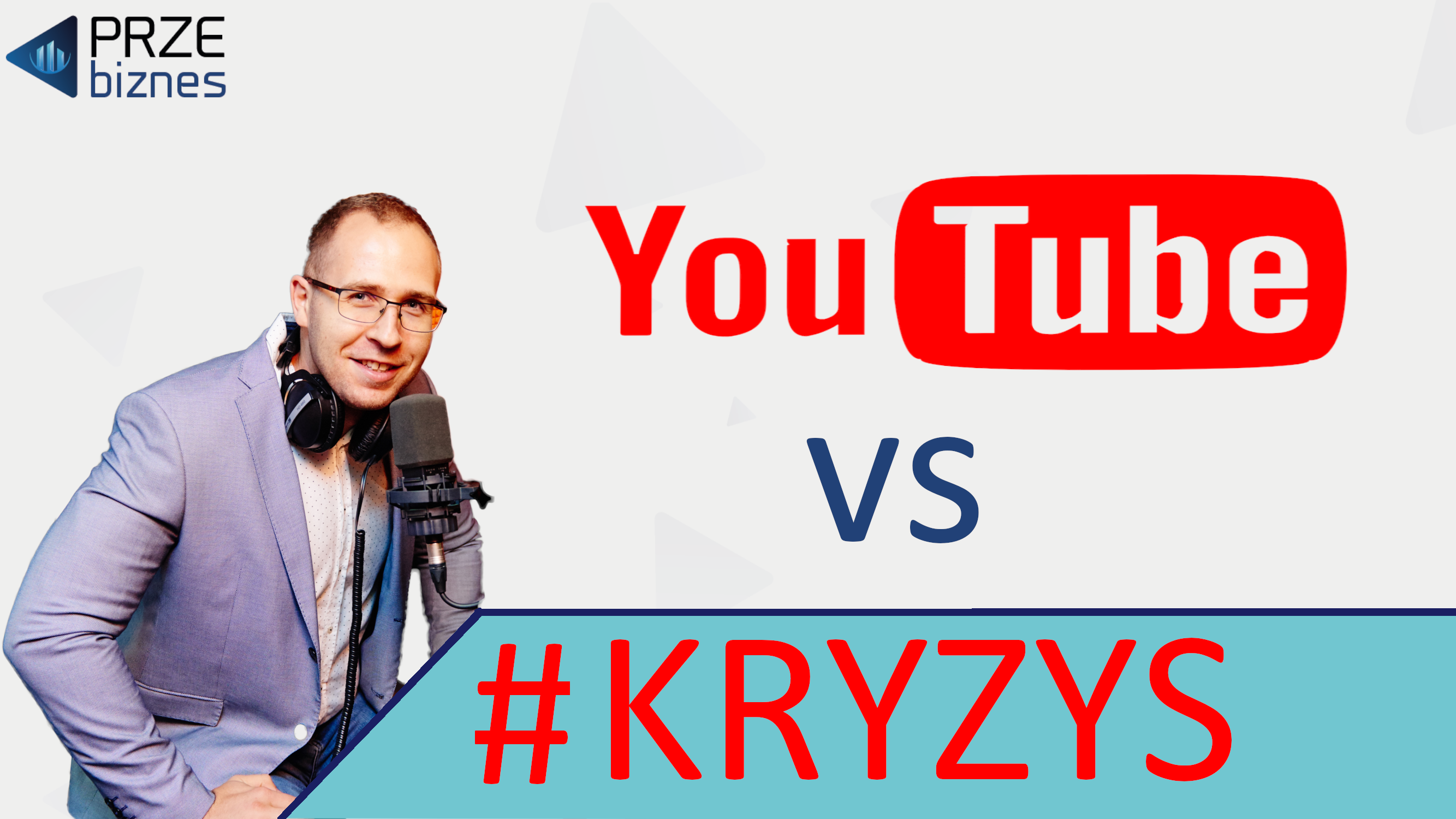 mężczyzna z garniturze i słuchawkach napis youtube vs kryzys